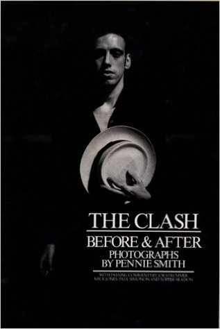 The Clash Before & After , by Pennie Smith